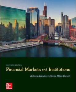 Solution Manual (Download Only) For Financial Markets and Institutions 7th Edition By Anthony Saunders, Marcia Cornett, ISBN 10: 1259919714, ISBN 13: 9781259919718