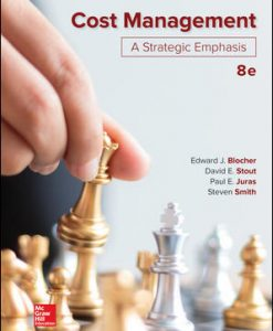 Solution Manual (Download Only) for Cost Management: A Strategic Emphasis 8th Edition By Edward Blocher, David Stout, Paul Juras, Steven Smith, ISBN 10: 1259917029,ISBN 13: 9781259917028