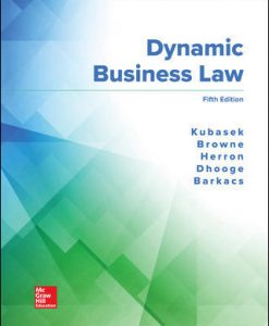Solution Manual (Download Only) for Dynamic Business Law 5th Edition By Nancy Kubasek, M. Neil Browne, Daniel Herron, Lucien Dhooge, Linda Barkacs, ISBN 10: 1260247899, ISBN 13: 9781260247893