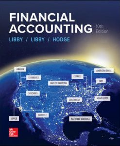 Solution Manual (Download Only) for Financial Accounting 10th Edition By Robert Libby, Patricia Libby, Frank Hodge, ISBN 10: 1259964949, ISBN 13: 9781259964947