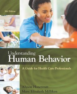 Test Bank (Download Only) for Understanding Human Behavior A Guide for Health Care Professionals, 9th Edition By Alyson Honeycutt, Mary Elizabeth Milliken, ISBN-10 1305959922, ISBN-13 9781305959927