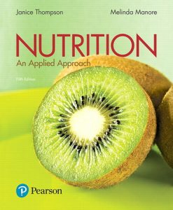 Solution Manual For Nutrition: An Applied Approach, 5th Edition By Janice J. Thompson,Melinda Manore, ISBN-13:9780134608150