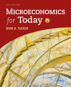 Solution Manual (Download Only) For Microeconomics for Today, 10th Edition By B. Tucker ISBN-10: 133762229X, ISBN-13: 9781337622295