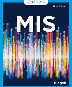 Solution Manual For MIS, 10th Edition By Hossein Bidgoli, ISBN-10: 0357419200, ISBN-13: 9780357419205